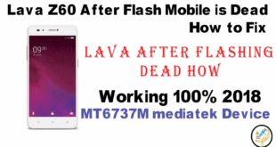 Lava Z60 Stock Firmware (flash file) after Flash Dead Fix