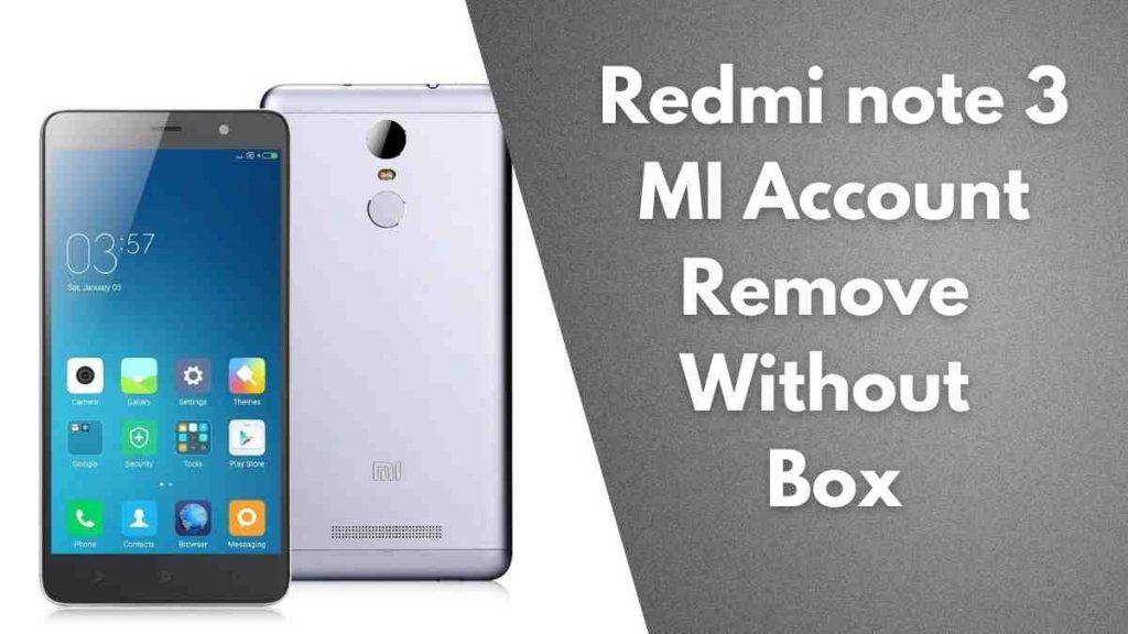 Redmi note 3 mi account remove permanently MIUI 11