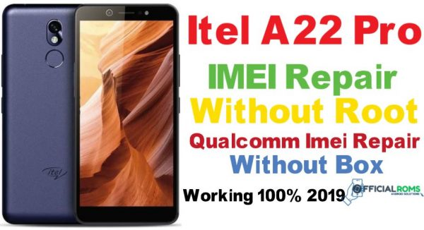 Itel A22 Pro IMEI Repair Without Root (Qualcomm CPU)