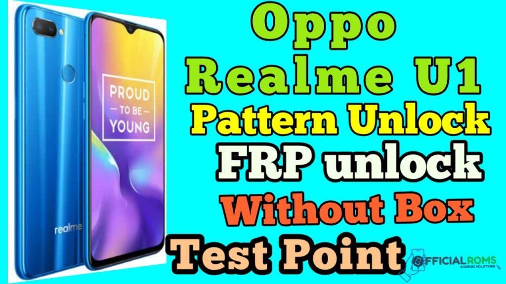 Oppo RealMe U1 Pattern Unlock, Frp Unlock (Test Point) 2021