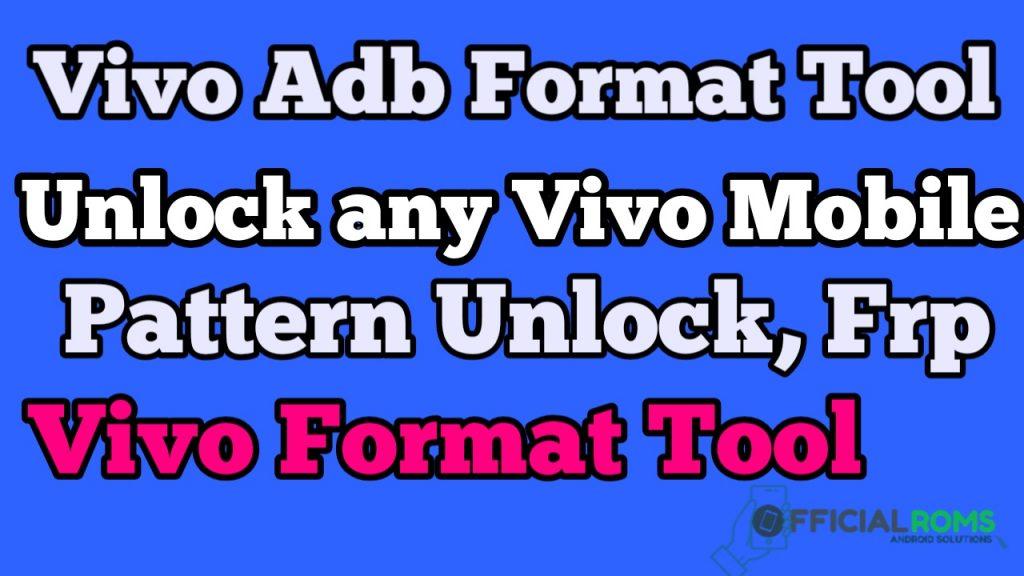 Vivo Adb Format Tool Unlock Pattern Unlock Frp Tool Free Download