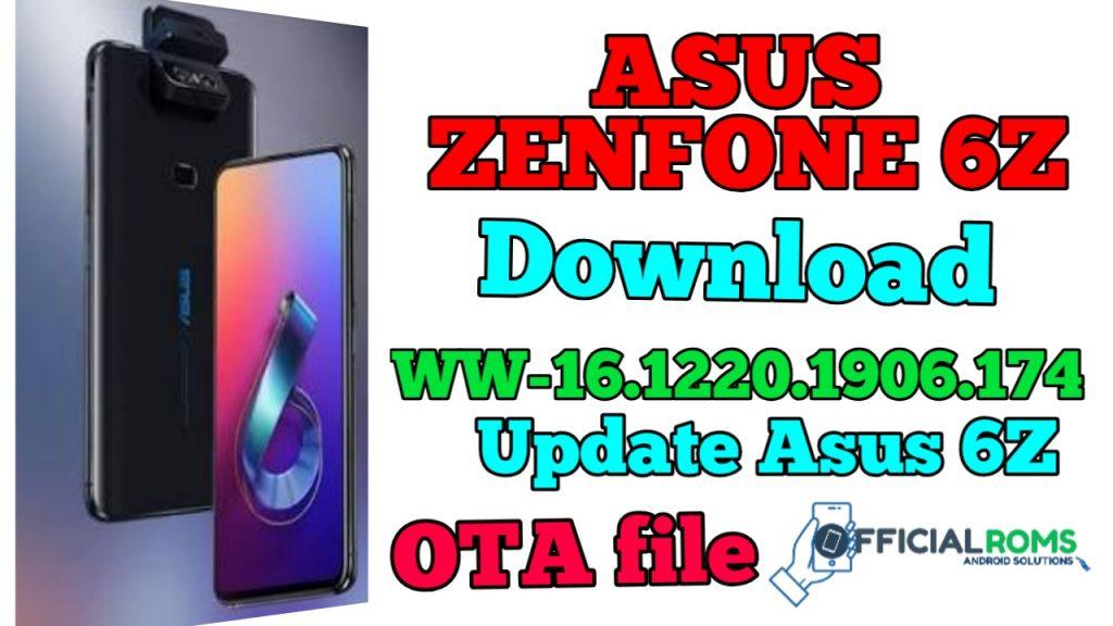 Download WW-16.1220.1906.174 Asus ZenFone 6 Software Update Asus 6Z