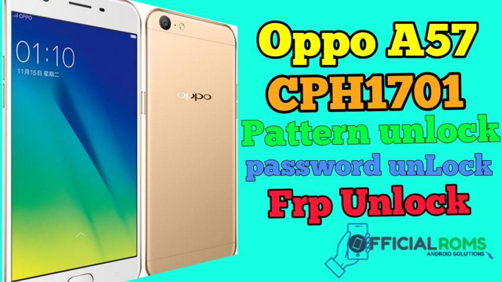 Oppo A57 CPH1701 Pattern Unlock & Frp Without Box Oppo A57 Pattern