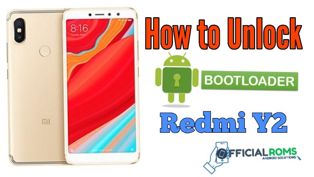 How To Unlock Bootloader On Xiaomi Redmi Y2