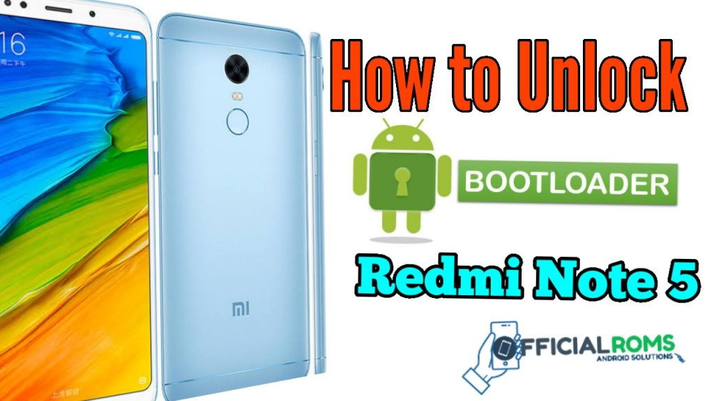How To Unlock Bootloader On Xiaomi Redmi Note 5