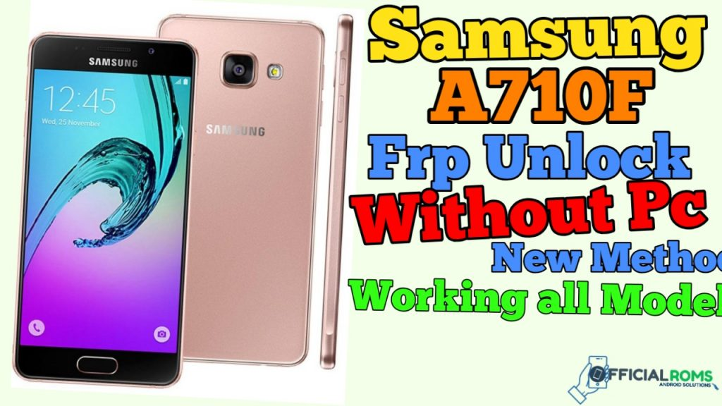Samsung A710F Frp Unlock Without Pc