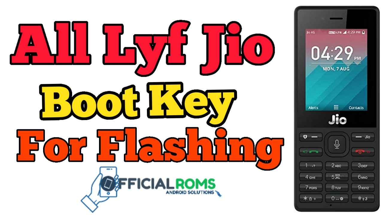 All LYF Jio Boot Key For Flashing edl mode or download mode