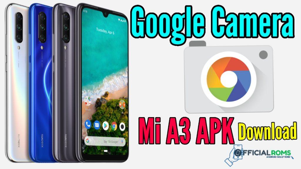 Google Camera For Mi A3 apk Download