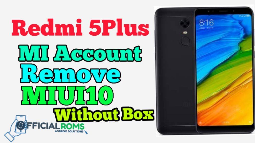 Redmi 5Plus mi account remove MIUI 10 Without Any Box