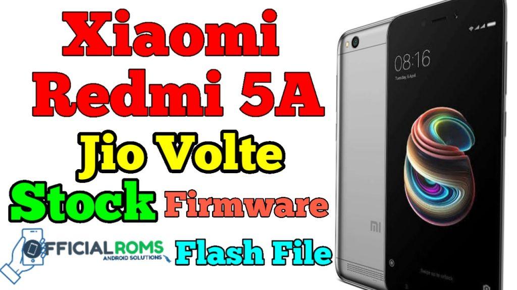 Xiaomi Redmi 5A Jio volte Stock Firmware (flash file)