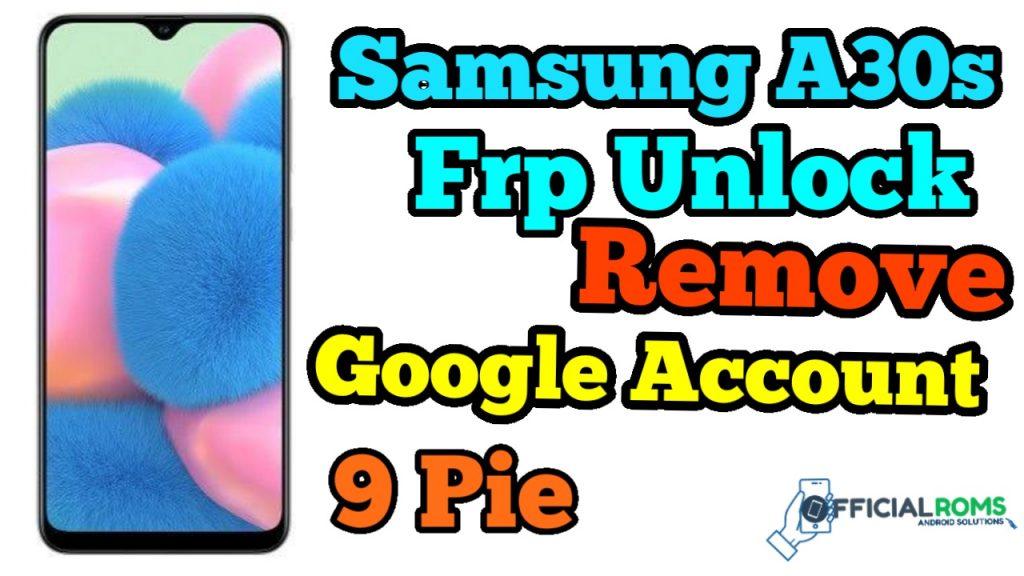 Samsung A30s Frp Unlock SM-A307 Google Account Remove