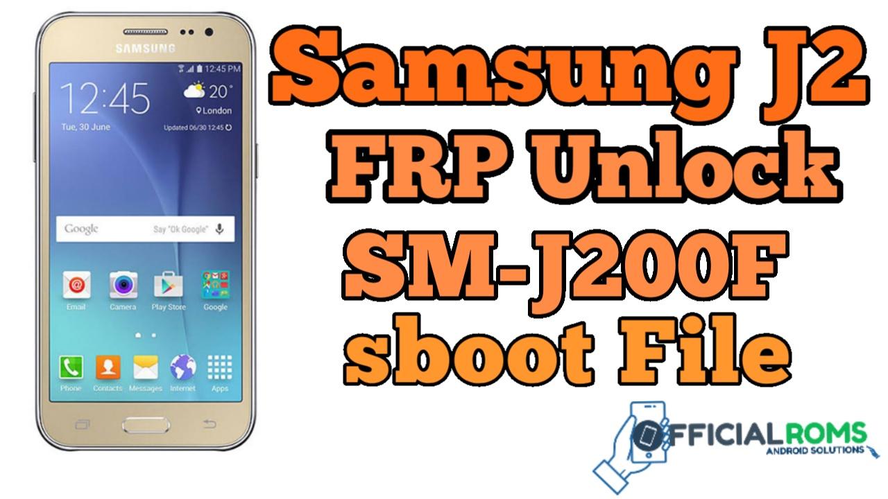 Samsung J2 FRP Unlock SM-J200F ENG Boot File