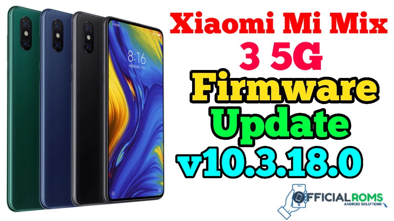 Xiaomi Mi Mix 3 5G Firmware update V10.3.18.0.PEMCNXM