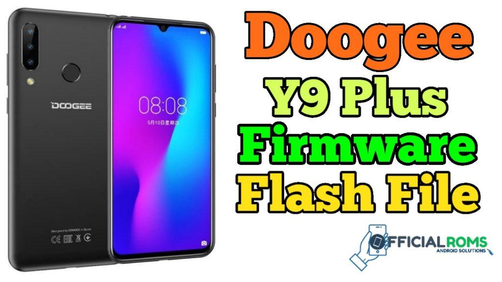 Doogee Y9 Plus Firmware Flash File Stock ROM)