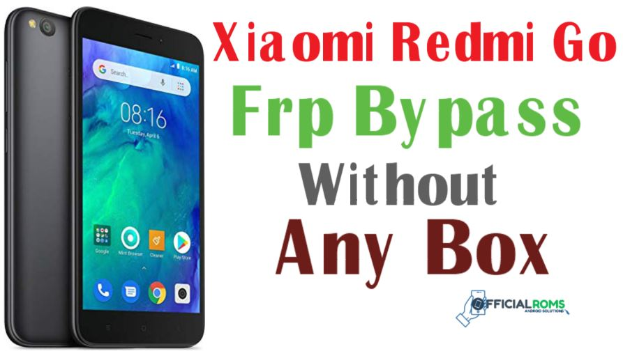 Xiaomi Redmi Go Frp Bypass Without Any Box