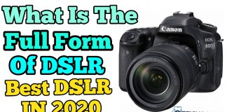 What Is The Full Form of DSLR? Best DSLR In 2020