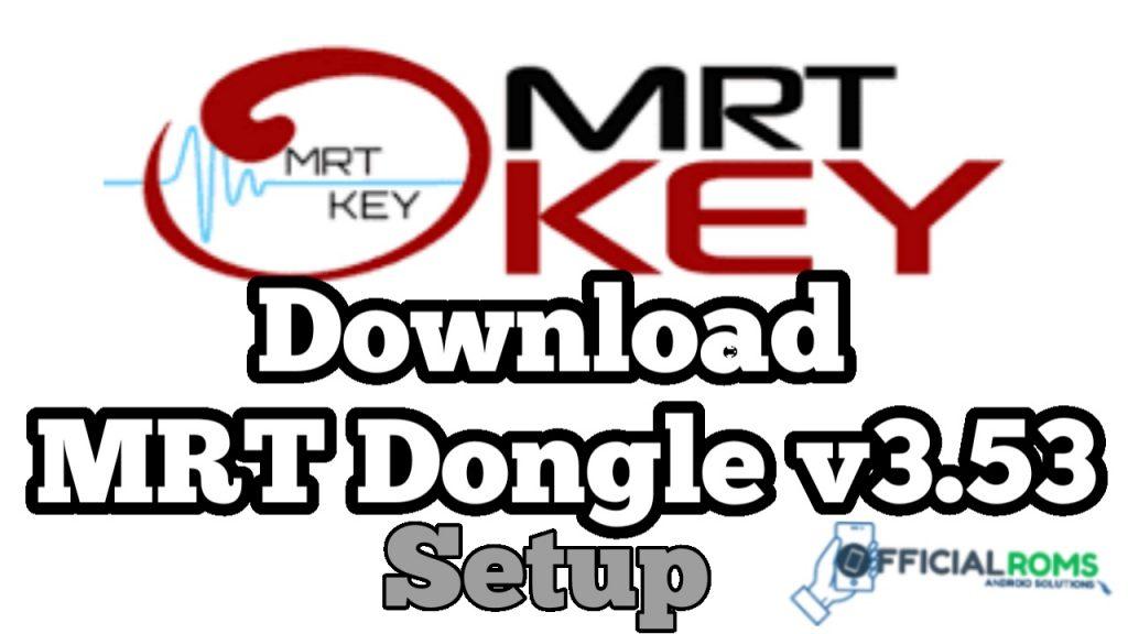 Download MRT Dongle V3.53 Latest Setup Free Download