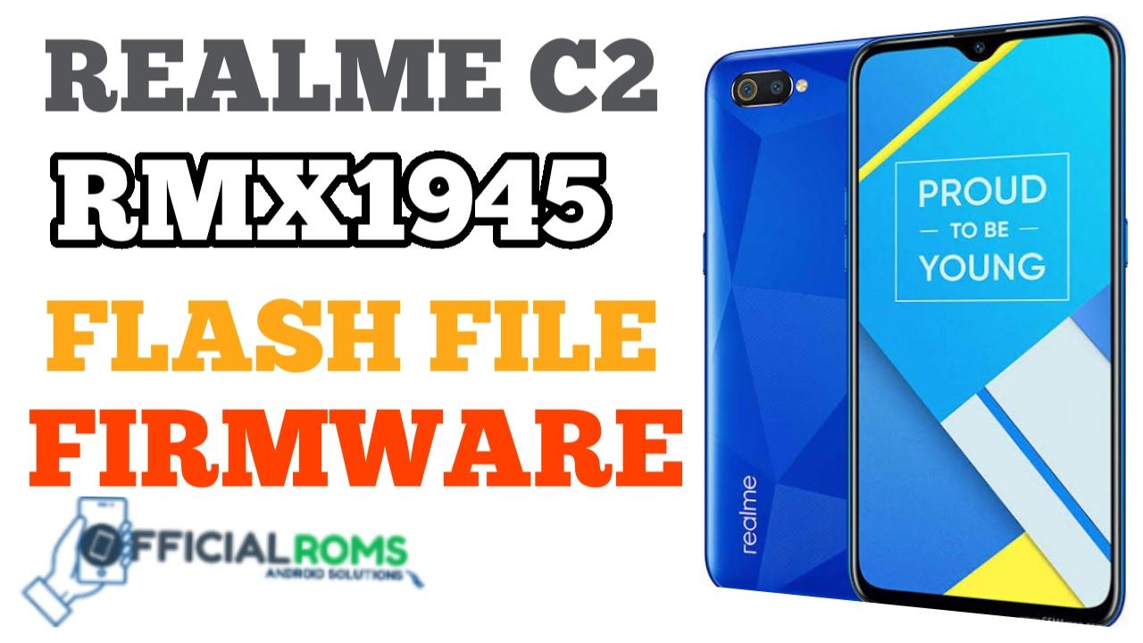 Realme C2 RMX1945 Flash File (Stock Rom) Latest File
