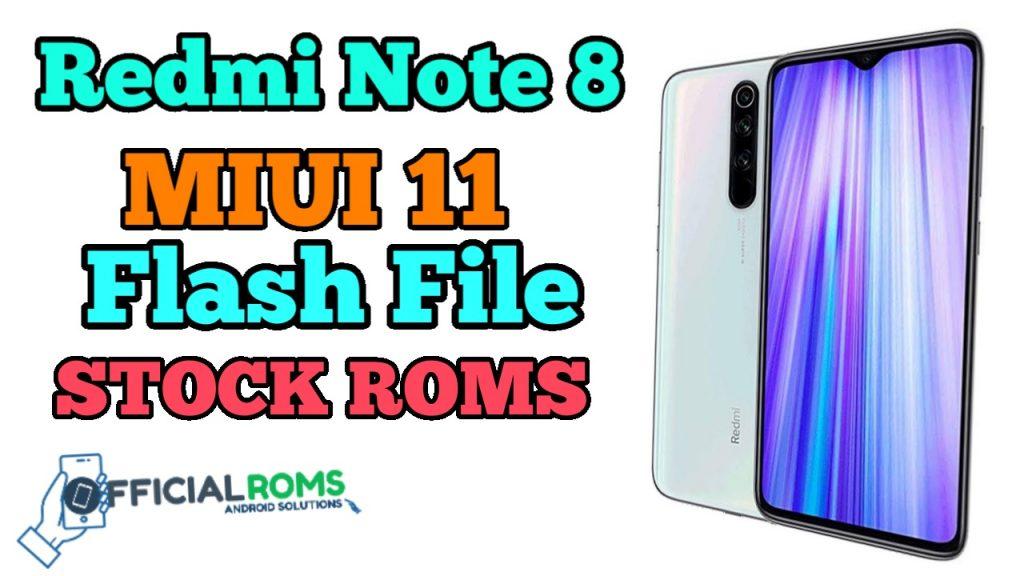 Redmi Note 8 MIUI11 Flash File Latest Version (Stock Rom)