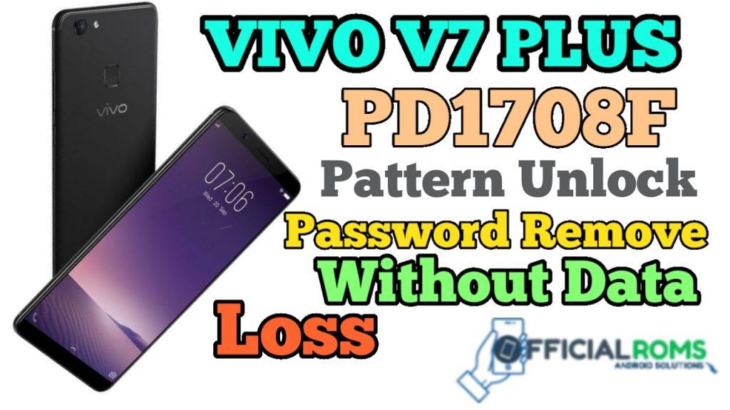 Vivo V7 Plus PD1708F Screen Lock Remove Without Data Loss