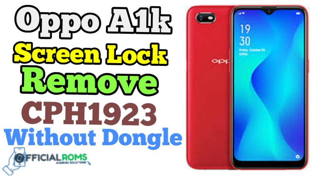 Oppo A1k Screen Lock Remove CPH1923 Without Any Box Frp Remove SP Tool