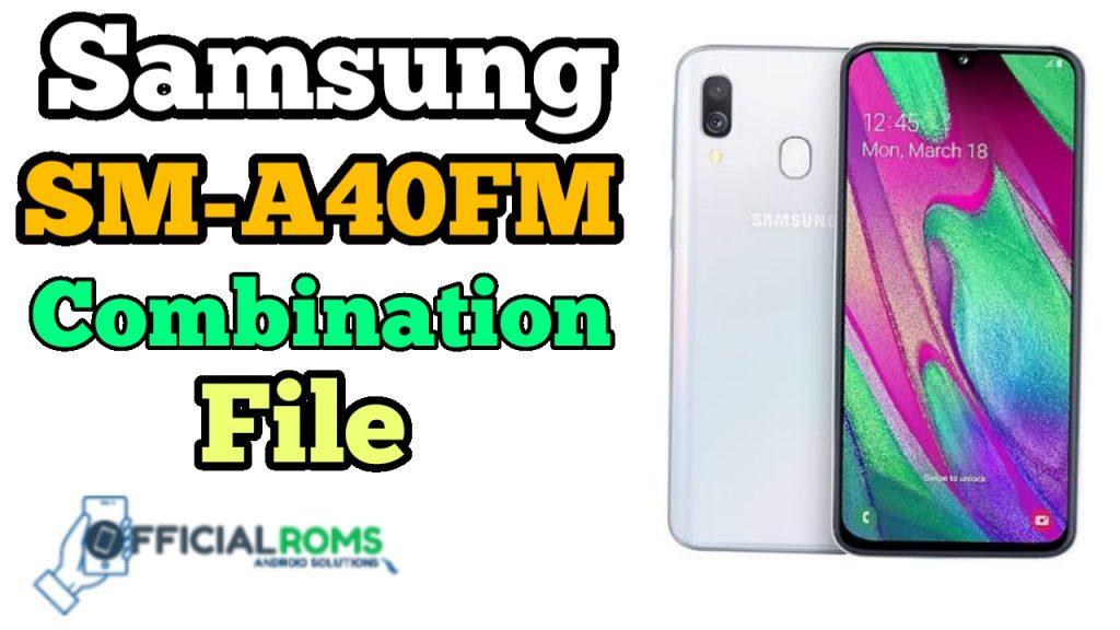 Samsung SM-A40FM Combination File Free Download