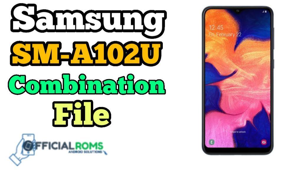 Samsung SM-A102U Combination File Download