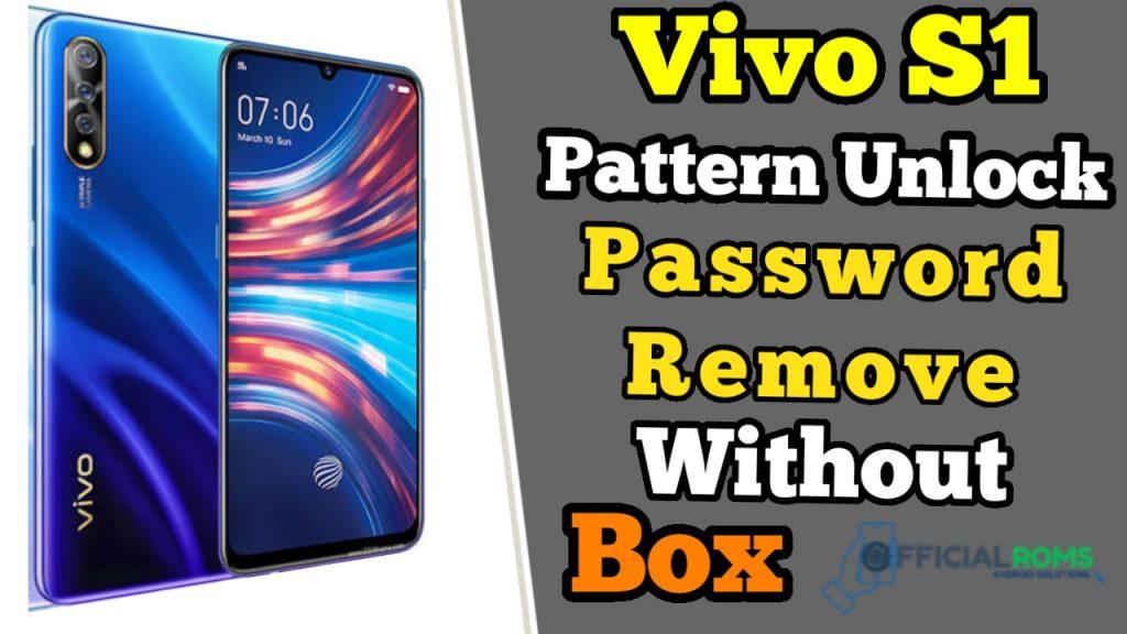 Vivo S1 Pattern Unlock & Password Remove Without Box 2020