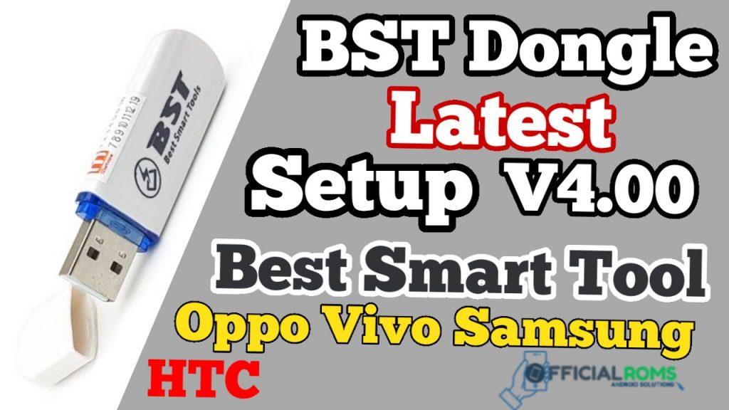 BST Dongle Setup Latest v4.00 Best Samsung & Vivo