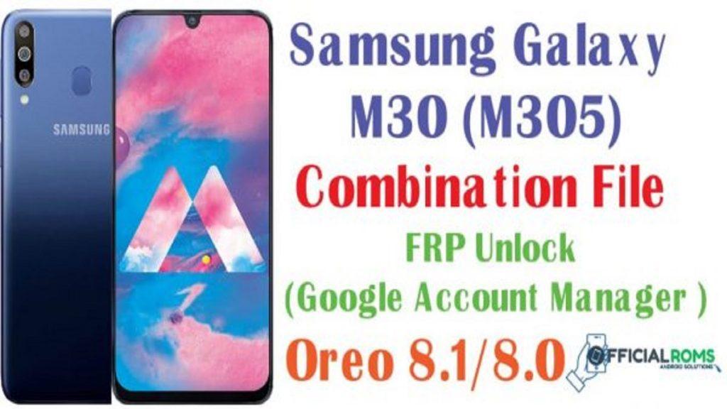 Samsung Galaxy M30 M305 Combination File (Frp Bypass 8.1)