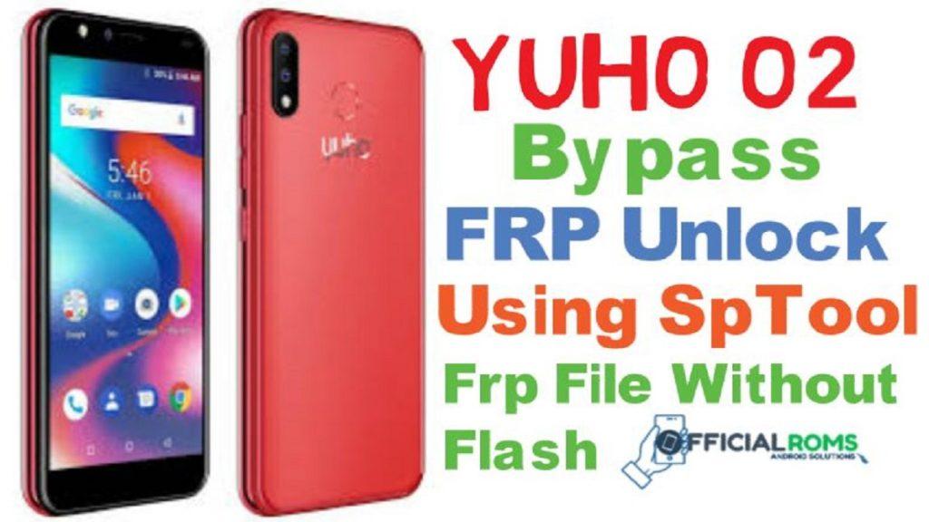 Yuho O2 FRP Bypass Using SP Flash Tool – Yuho O2 FRP File