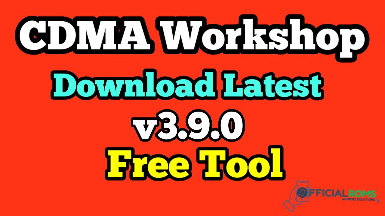 CDMA Workshop Download Latest Version V3.9.0 Free Tool