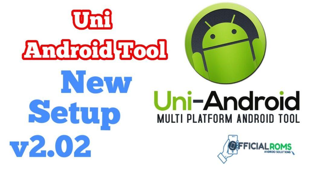 UNI-Android-Tool Latest Version