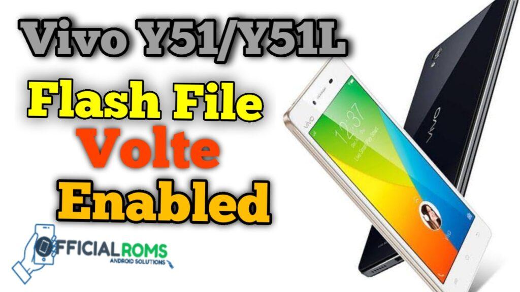 Vivo Y51 Y51L Flash File Volte Enabled Stock Firmware