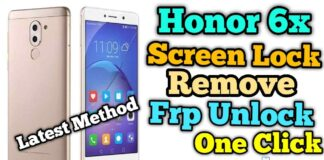 Honor 6x Screen Lock Remove Frp Unlock One Click Latest Method
