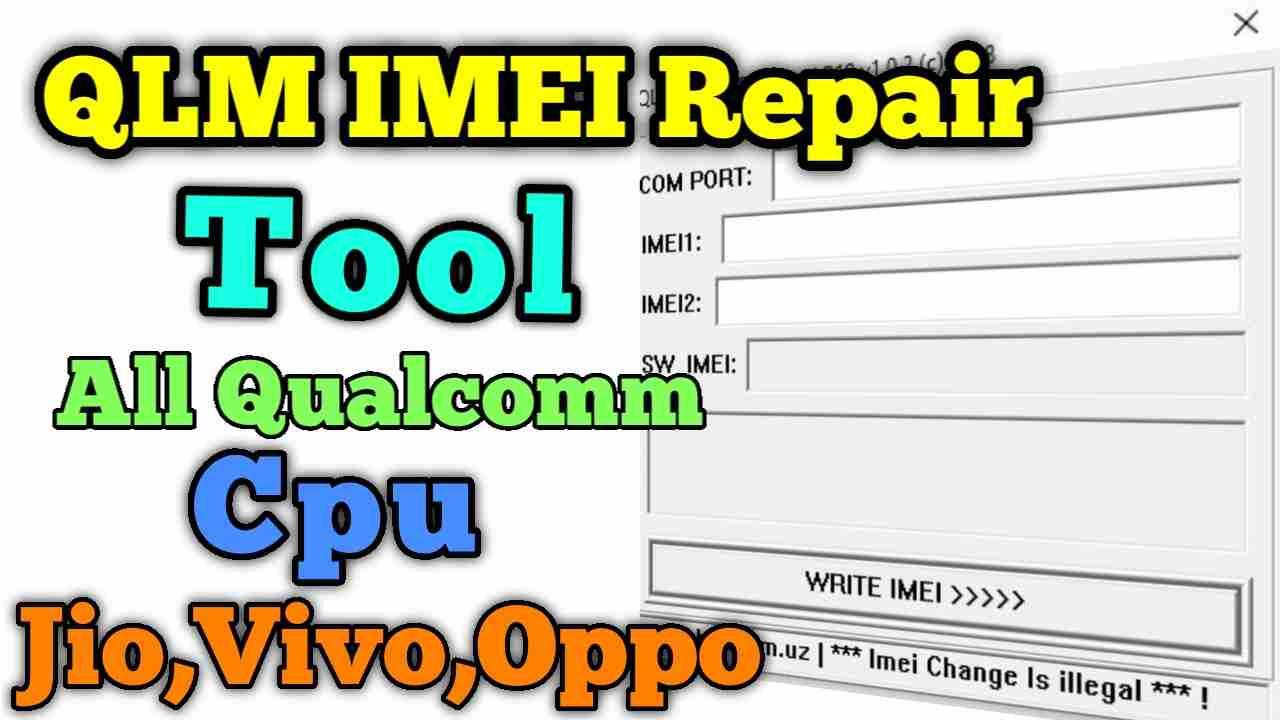 QLM IMEI Repair Tool v1.0.2 Free Tool All Qualcomm