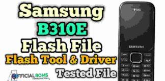 Samsung B310E Flash File Stock Firmware Tested File Download