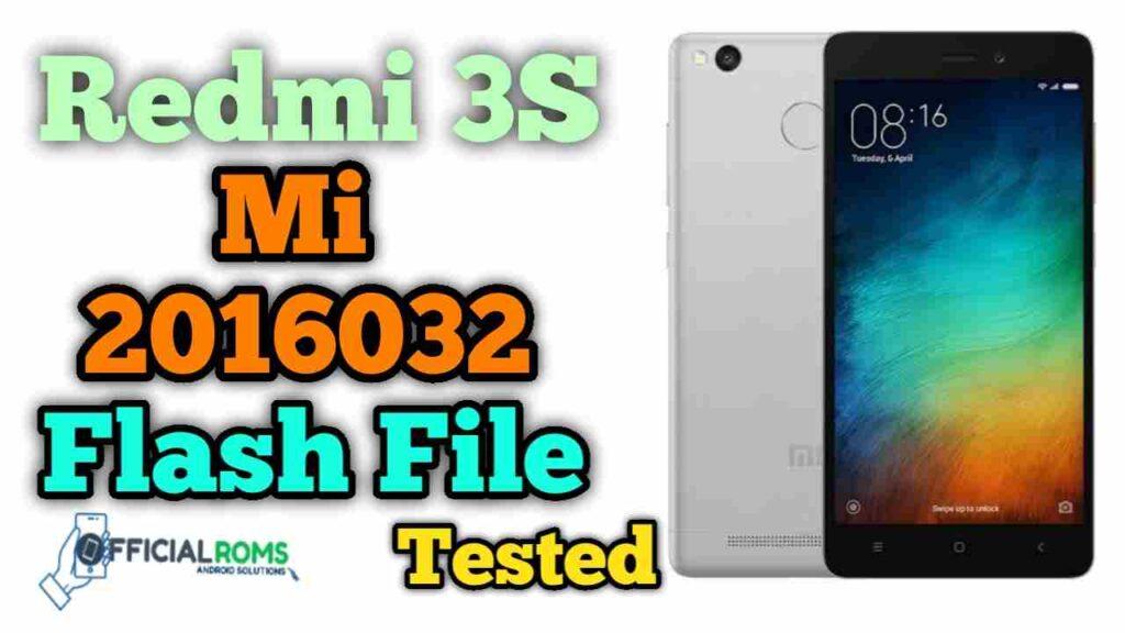Redmi 3S Prime mi 2016032 Tested flash file