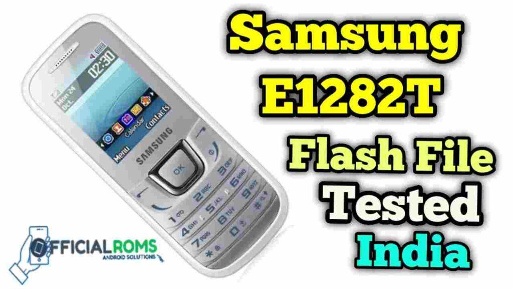Samsung E1282T Flash File Full tested India