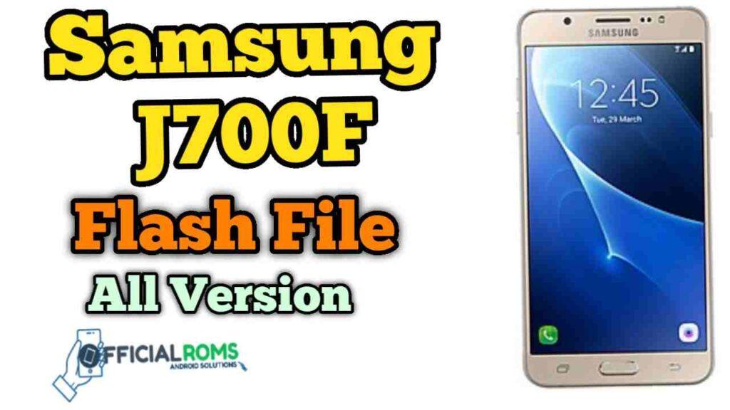 samsung j700f flash file Tested File (Stock ROM)