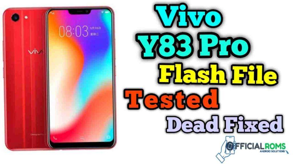 Vivo y83 Pro PD1803F Flash File (Firmware File)
