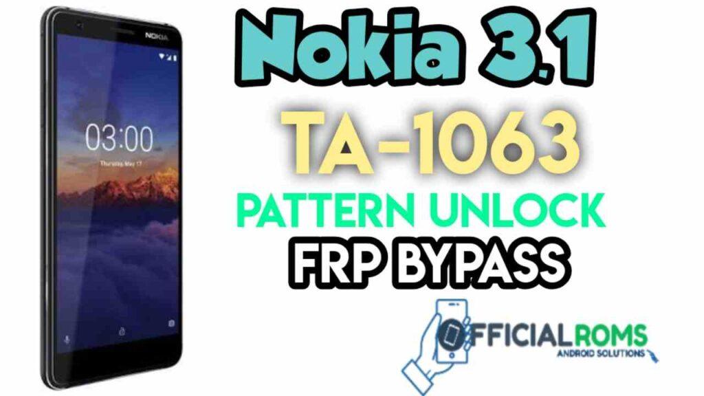Nokia 3.1 TA-1063 Pattern Unlock Frp Remove Without Any Box