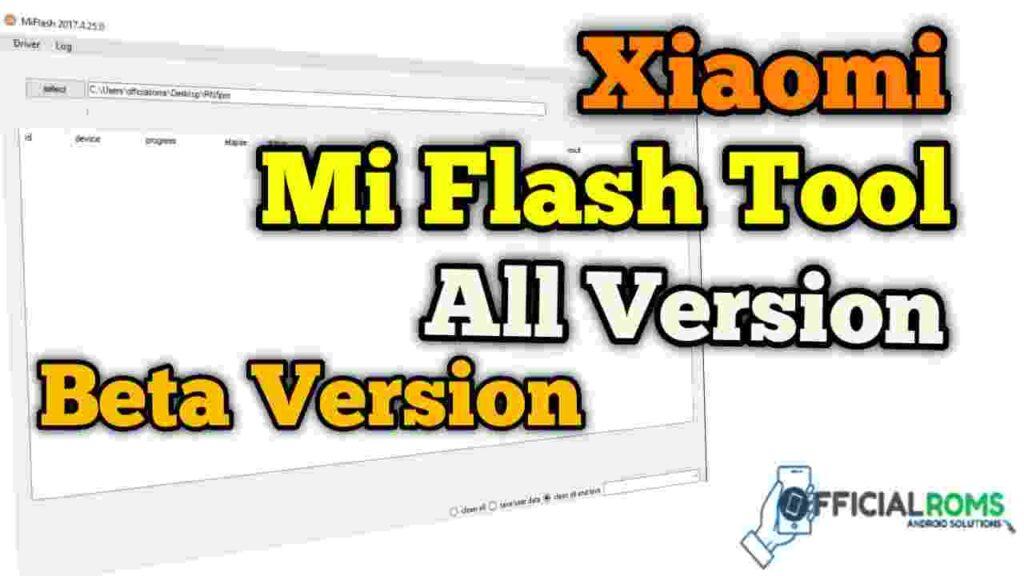 download mi flash tool Xiaomi Flashing Tool (Beta Version)
