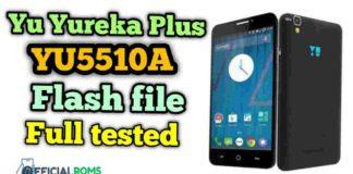 Yureka Plus YU5510A flash file Tested Stock ROM