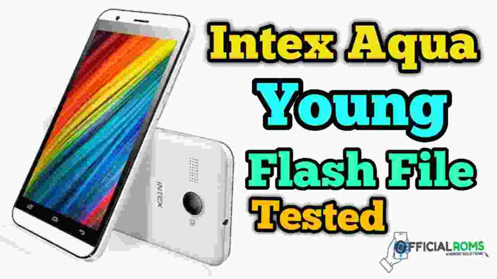 intex aqua young flash file Full Tested (Stock ROM)