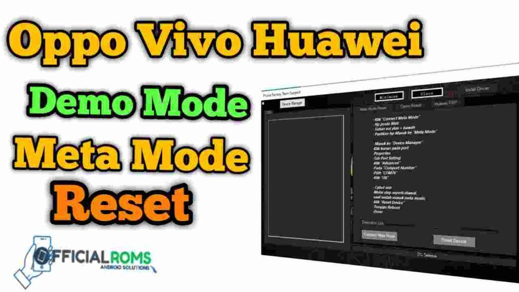 Oppo Vivo Huawei Demo Mode Meta mode Reset