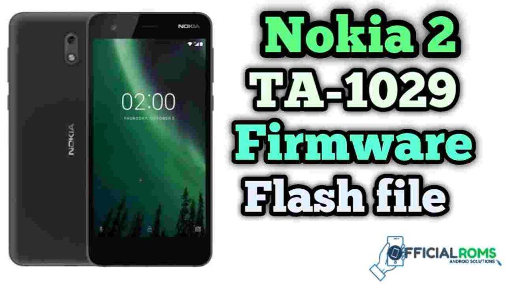 Nokia 2 Dual SIM TA-1029 Firmware Flash File (Stock ROM)