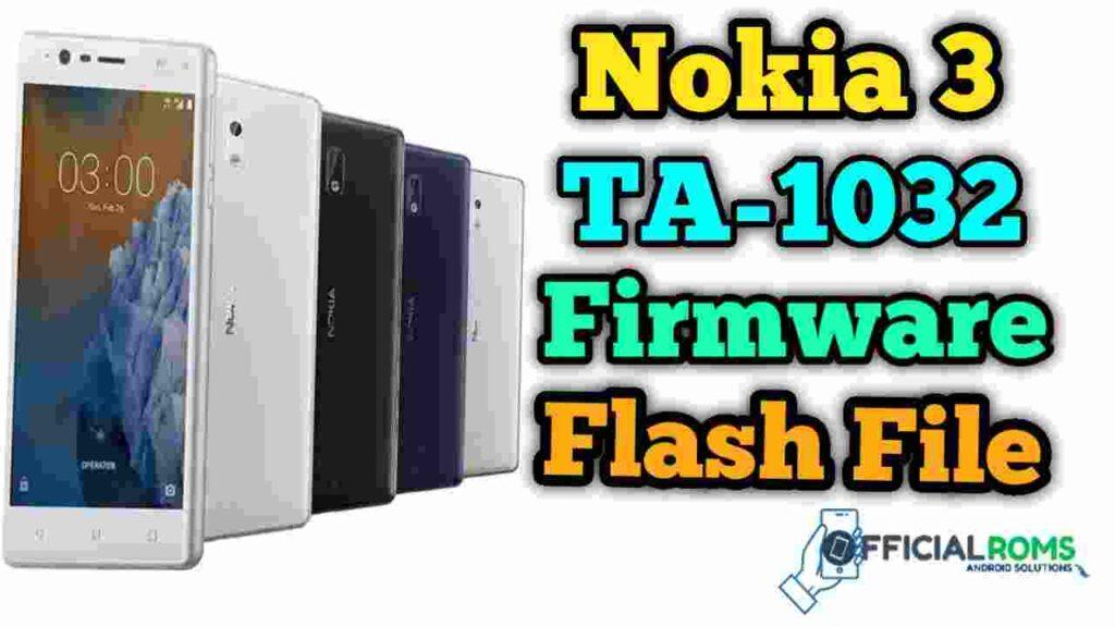 Nokia 3 TA-1032 Firmware Stock ROM (Flash File)