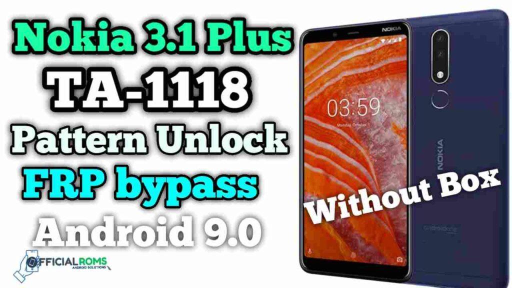 Nokia 3.1 Plus TA-1118 Pattern Unlock Frp Remove Without Box