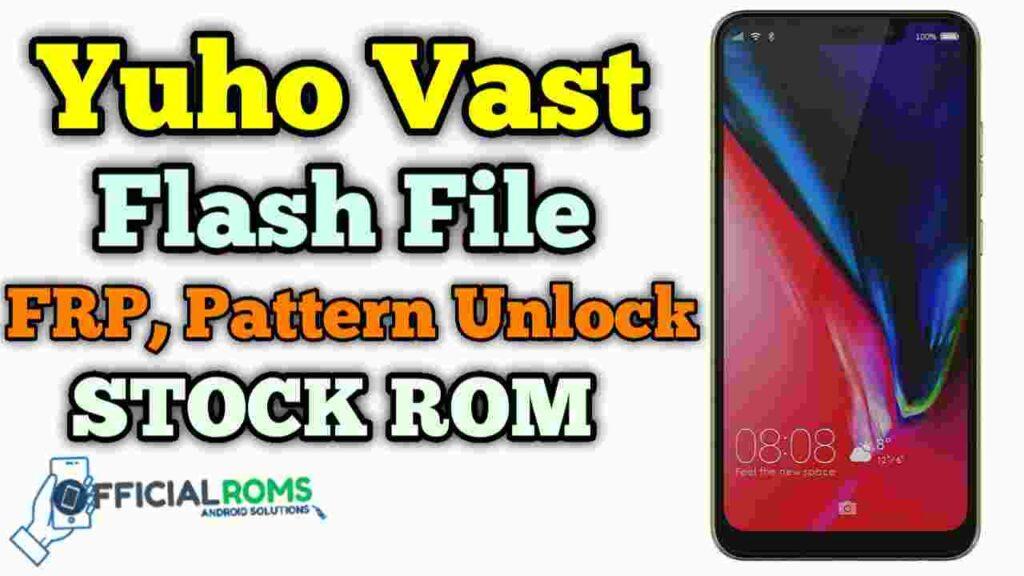 Yuho Vast Flash File Firmware (Stock Rom)